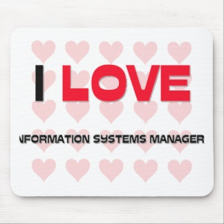 I LOVE INFORMATION SYSTEMS MANAGERS MOUSE MAT