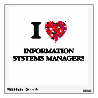 I love Information Systems Managers Wall Graphics