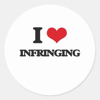 I Love Infringing Round Stickers