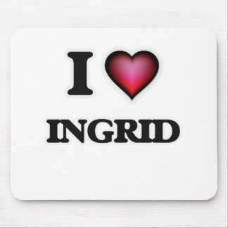 I Love Ingrid Mouse Pad