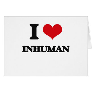 I Love Inhuman Cards