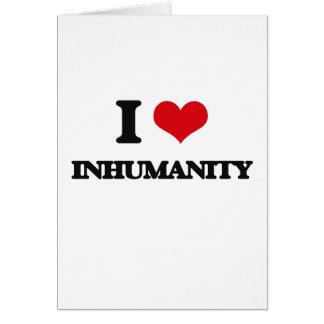 I Love Inhumanity Greeting Card