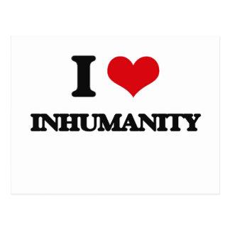I Love Inhumanity Post Card