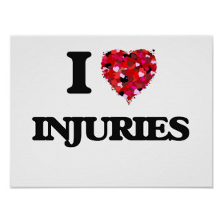 I Love Injuries Poster