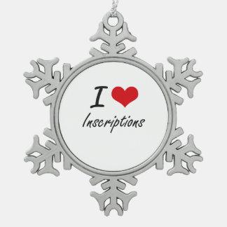 I Love Inscriptions Snowflake Pewter Christmas Ornament
