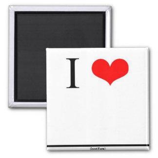 I Love (Insert Name) Magnet