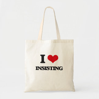 I Love Insisting Canvas Bags