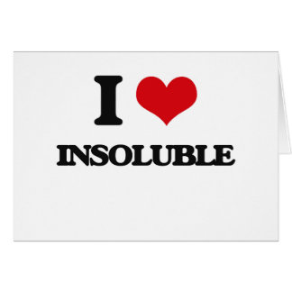 I Love Insoluble Greeting Card