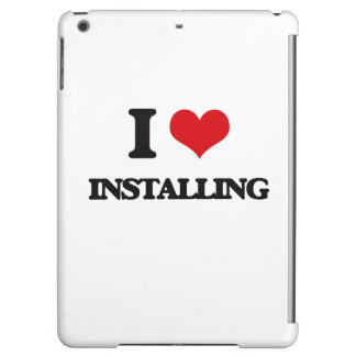 I Love Installing Case For iPad Air