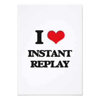 I Love Instant Replay 5x7 Paper Invitation Card