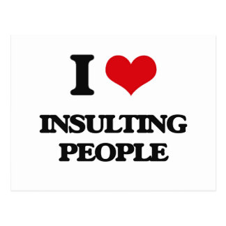 I Love Insulting People Postcard