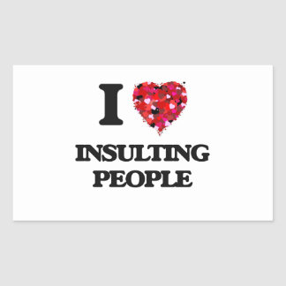 I Love Insulting People Rectangular Sticker