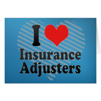 I Love Insurance Adjusters Card