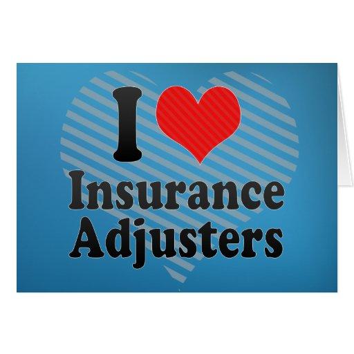 I Love Insurance Adjusters Greeting Card
