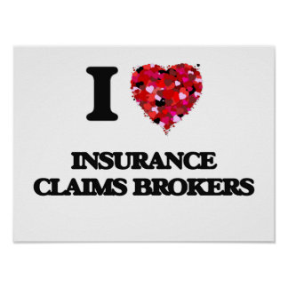 I love Insurance Claims Brokers Poster