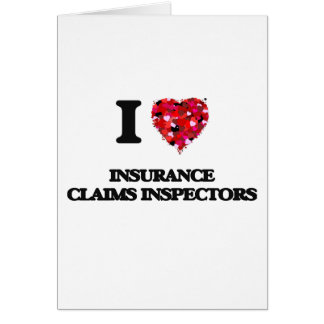 I love Insurance Claims Inspectors Greeting Card