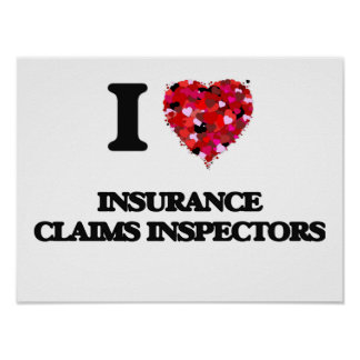 I love Insurance Claims Inspectors Poster