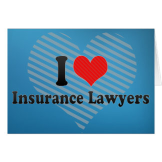 I Love Insurance Lawyers Greeting Card