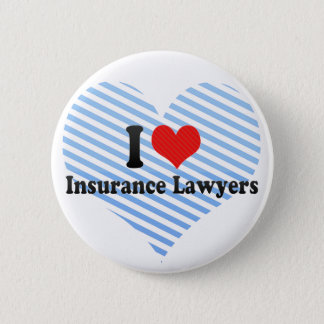 I Love Insurance Lawyers Pinback Button