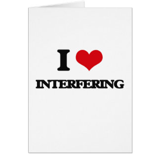 I Love Interfering Cards