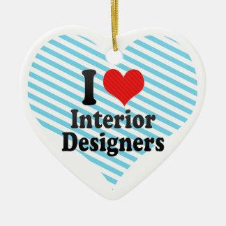 I Love Interior Designers Ceramic Ornament