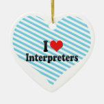 I Love Interpreters Ornaments