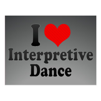 I love Interpretive Dance Postcard