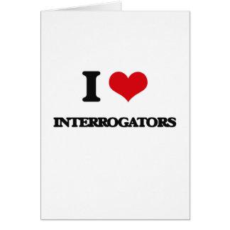 I love Interrogators Greeting Card