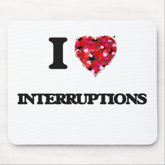 I Love Interruptions Mouse Pad