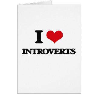 I Love Introverts Greeting Card