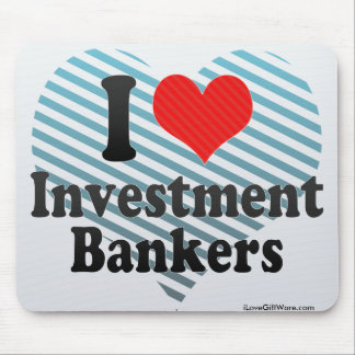 I Love Investment Bankers Mouse Pad