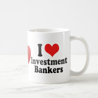 I Love Investment Bankers Classic White Coffee Mug