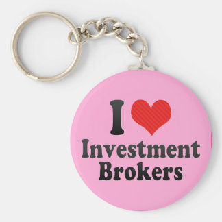I Love Investment Brokers Keychains