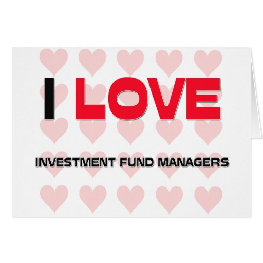 I LOVE INVESTMENT FUND MANAGERS CARDS