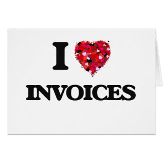 I Love Invoices Greeting Card