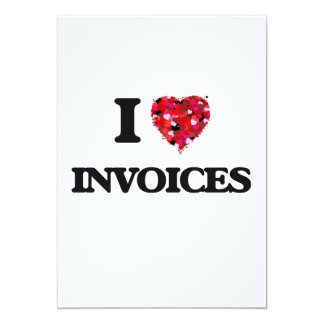 I Love Invoices 5x7 Paper Invitation Card