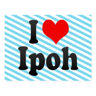 I Love Ipoh, Malaysia Postcards