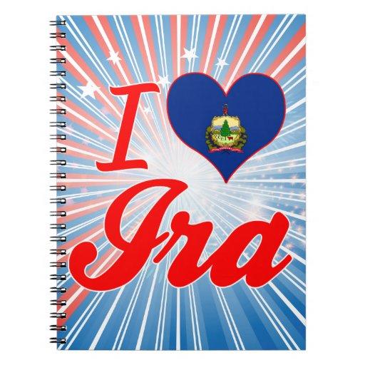 I Love Ira, Vermont Notebook