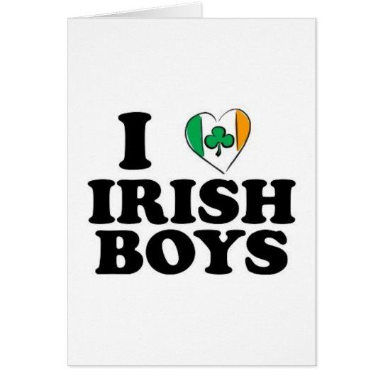 I love Irish Boys Card