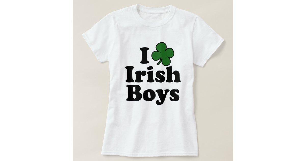 I Love Irish Boys Shirt I Love Irish Boys T-Sh...