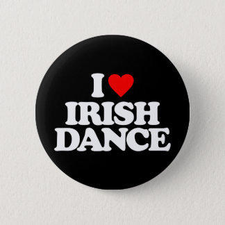 I LOVE IRISH DANCE PINBACK BUTTON