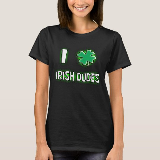 I love Irish dudes. T-Shirt