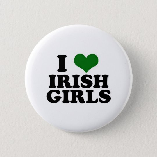 I Love Irish Girls Button