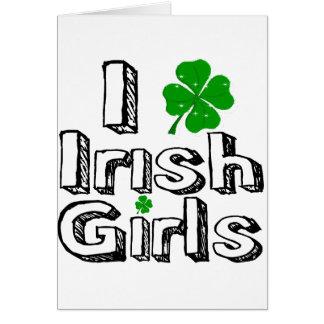 I love irish girls! greeting card