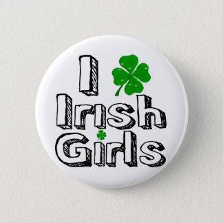 I love irish girls! pinback button