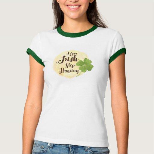 """I Love Irish Step Dancing"" And Clover TS26 Tshirt"