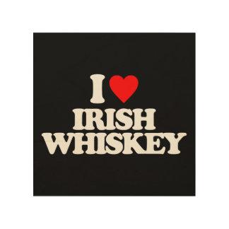 I LOVE IRISH WHISKEY WOOD CANVAS