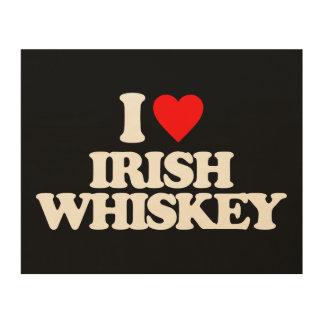 I LOVE IRISH WHISKEY WOOD PRINT