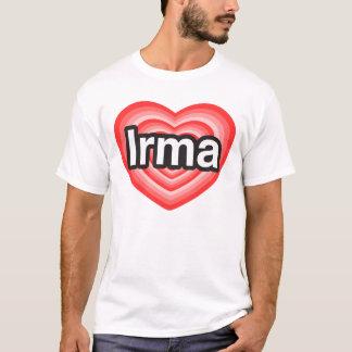 I love Irma. I love you Irma. Heart T-Shirt