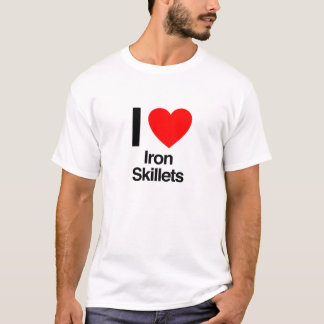 i love iron skillets T-Shirt